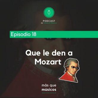 18. Que le den a Mozart